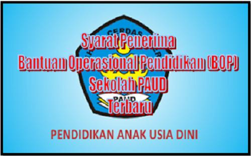 Syarat Penerima Bantuan Operasional Pendidikan (BOP) Sekolah PAUD Terbaru