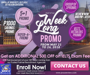 JROOZ IELTS/UKVI/OET One Day Promo  Join us on May 21-26, 2018   Free IELTS / IELTS UKVI / OET Orientation  IELTS: – 500 Off on Review Fee and Exam Fee A total of 1000 Off for IELTS/IELTS UKVI  OET: – 500 Off on Review Fee for OET plus – Receive free assistance in exam registration and – 50% Reimbursement Fee for OET exam coming from our Partner Recruitment Agencies (OFFER IS EXCLUSIVE TO JROOZ STUDENTS)