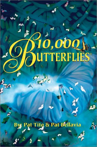 10,000 Butterflies by Pat Tito and Patricia Bellavia