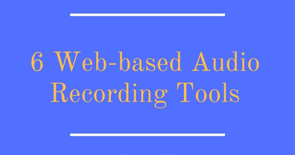 Six Audio Recording Tools That Work In Your Web Browser