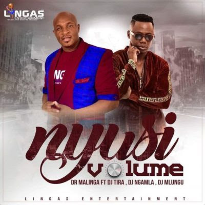 Dr Malinga – Nyusi Volume ft. DJ Tira, DJ Ngamla & DJ Mlungu (2018) [Download]