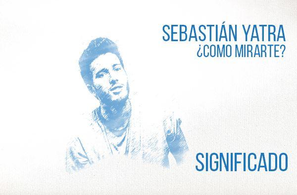 Como mirarte significado de la canción Sebastián Yatra.
