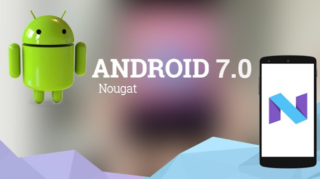 Android 7.0 Nougat Update Release: Get it on Any Smartphone