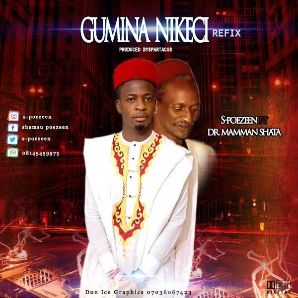 Gumina Nikeci refix | S-poezeen ft Dr mamman shata  prod by Spartacus