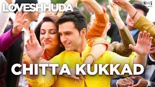 Chitta Kukkad – Loveshhuda _ Latest Bollywood Wedding Song _ Girish, Navneet _ 19th Feb 2016