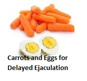 Carrots and Eggs for Delayed Ejaculation