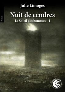 Le soleil des hommes tome 1 : Nuit de cendres de Julie Limoges