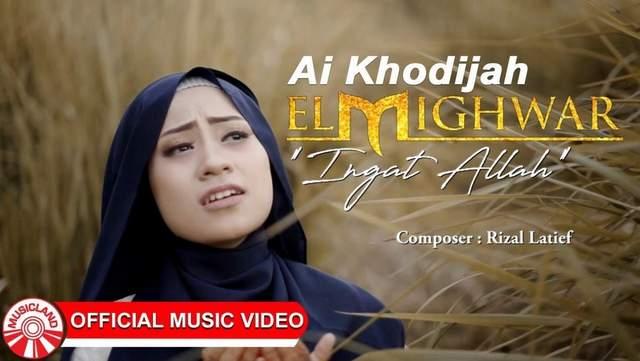 Lirik Lagu Ai Khodijah (El Mighwar) - Ingat Allah