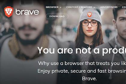 Browser BRAVE - Satu Lagi Yang Bisa Bikin Adsense Publisher Panas Dingin