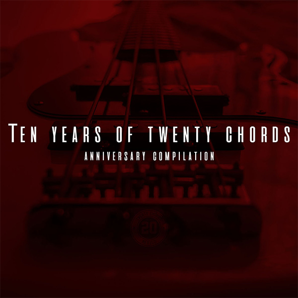 """20 Chords Records release """"Ten Years Of 20 Chords Anniversary Compilation"""""""