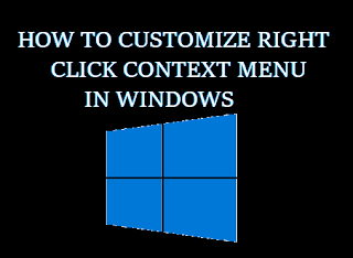 [How To] Customize Right Click Menu Options in Windows