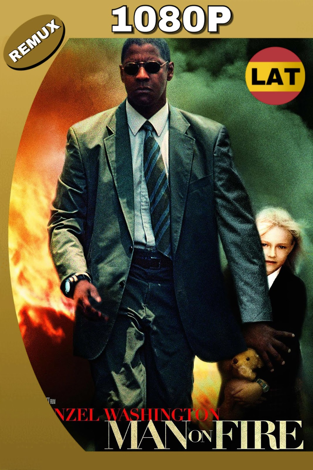 MAN ON FIRE 2004 LAT-ING HD BDREMUX 1080P 37GB.mkv
