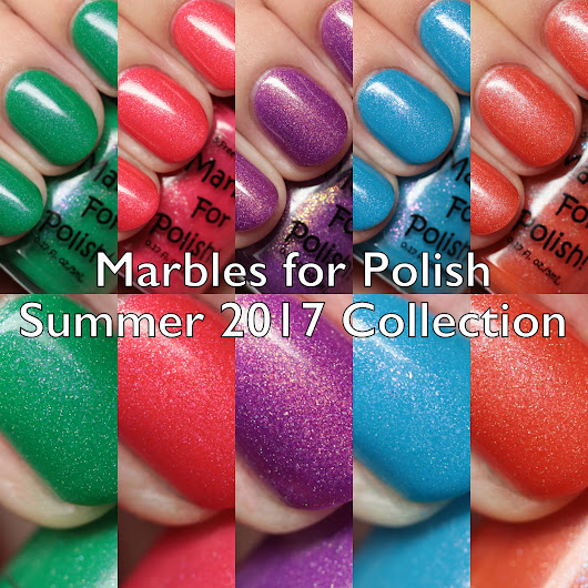 Marbles for Polish Summer 2017 Collection Swatches and Review