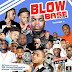 Download MIXTAPE: Blowbase Volume II (Hosted by @mr2jaja)  @blowbaseng