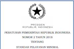 Peraturan Pemerintah No 2 [Tahun] 2018 (Tentang) STANDAR PELAYANAN MINIMAL (SPM)