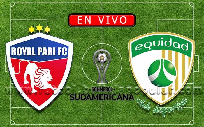 【En Vivo】Royal Pari vs. La Equidad - Copa Sudamericana 2019