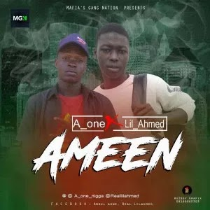 MUSIC: Lil Ahmed – Ameen Ft. A One