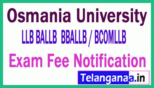 Osmania University LLB BALLB  BBALLB / BCOMLLB Exam Fee Notification