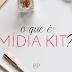 O que é Mídia Kit?