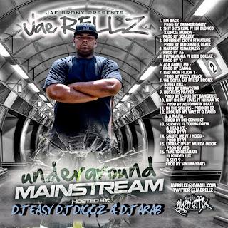 http://www.datpiff.com/Jae-Rellz-Underground-Mainstream-mixtape.770414.html