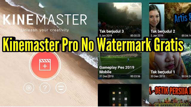 Download Kinemaster Pro No watermark + full unlock Gratis
