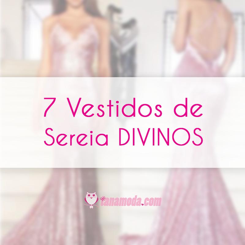 7 Vestidos de Sereia Divinos