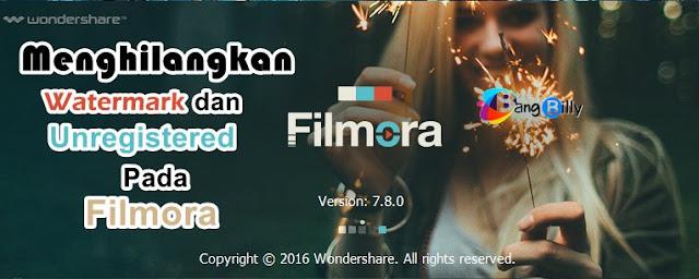 Cara Menghilangkan Watermark dan Unregistered pada Filmora