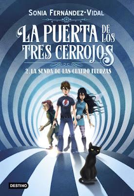 LIBRO - La senda de las cuatro fuerzas Saga: La Puerta de los Tres Cerrojos #2 Sonia Fernández-Vidal  (Destino - 20 Marzo 2018)  Literatura Juvenil - Novela - Fantasía | A partir de 10 años  COMPRAR ESTE LIBRO EN AMAZON ESPAÑA