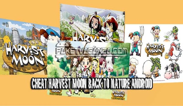 Cheat Harvest Moon Back to Nature Android ePSXe Emulator Lengkap