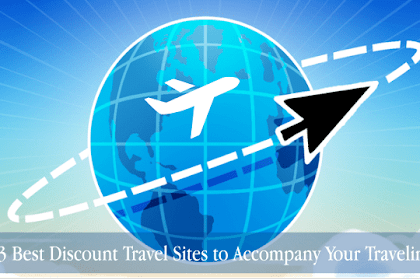 3 Best Discount Travel Sites to Accompany Your Traveling