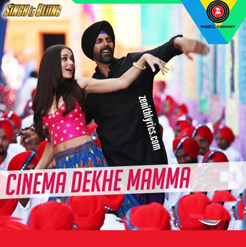 Cinema Dekhe Mamma from Singh Is Bling