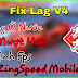 Fix Lag V4 ZingSpeed Mobile