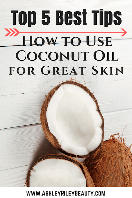 Top 5 Best Tips on How To Use Coconut Oil for Great Skin