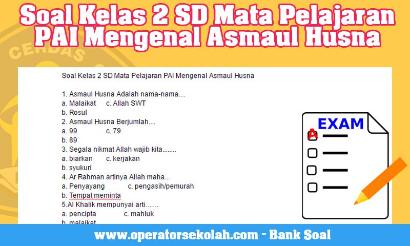 Soal Kelas 2 SD Mata Pelajaran PAI Mengenal Asmaul Husna