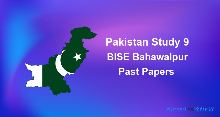BISE Bahawalpur 9th Class Pakistan Study Past Papers