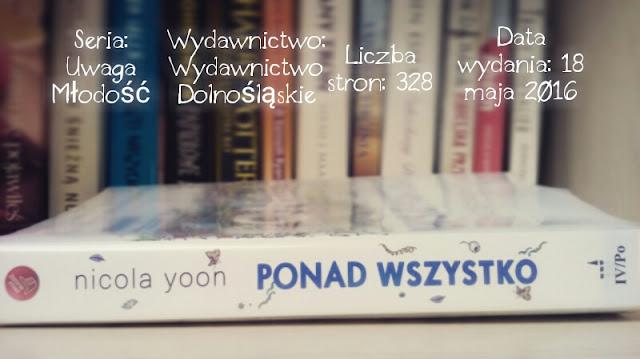 """Ponad Wszystko"" Nicola Yoon"