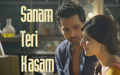 Sanam Teri Kasam Lyrics - Ankit Tiwari Title Song