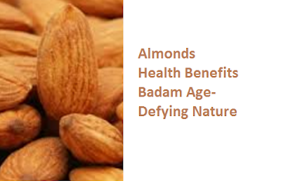 Health Benefits of Almond or Badam Age-Defying Nature
