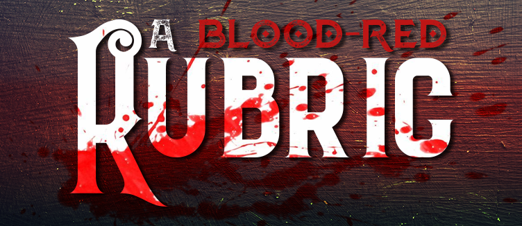 A Blood-Red Rubric