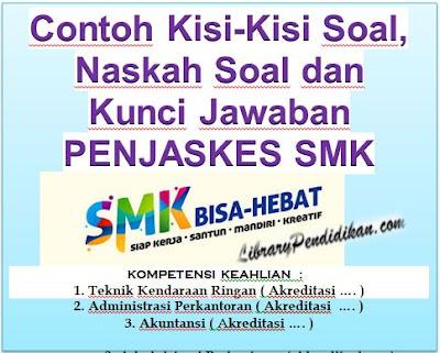 Contoh Kisi-Kisi Soal, Naskah Soal dan Kunci Jawaban PENJASKES SMK