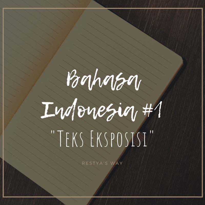 Teks Eksposisi - Restya's Way