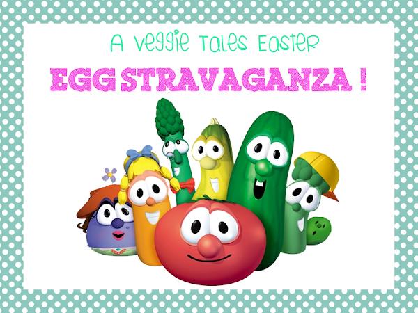 A Veggie Tales Easter Celebration Egg-stravaganza!!