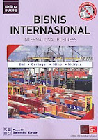 Judul Buku : Bisnis Internasional – International Business Edisi 12 Buku 2