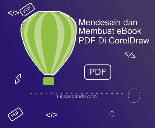 tutor lengkap membuat ebook pdf di corel