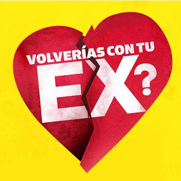 Volverias con tu ex