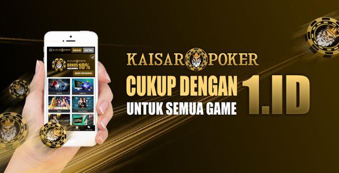 Cukup Dengan 1 ID untuk Semua Permainan Kaisar.poker