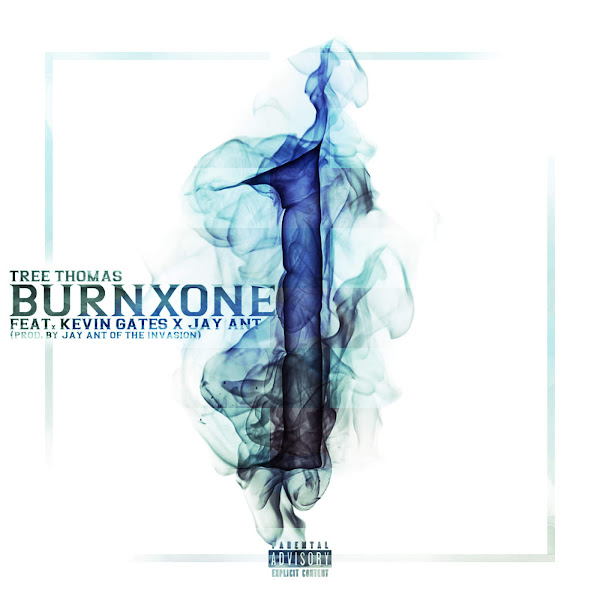 Kevin Gates - Burn One (feat. Tree Thomas & Jay Ant) - Single Cover