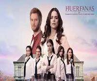 Huerfanas Capitulo 272 - Lunes 19 de Noviembre del 2018