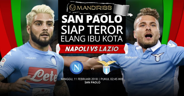 Prediksi Napoli Vs Lazio, Minggu 11 February 2018 Pukul 02:45 WIB