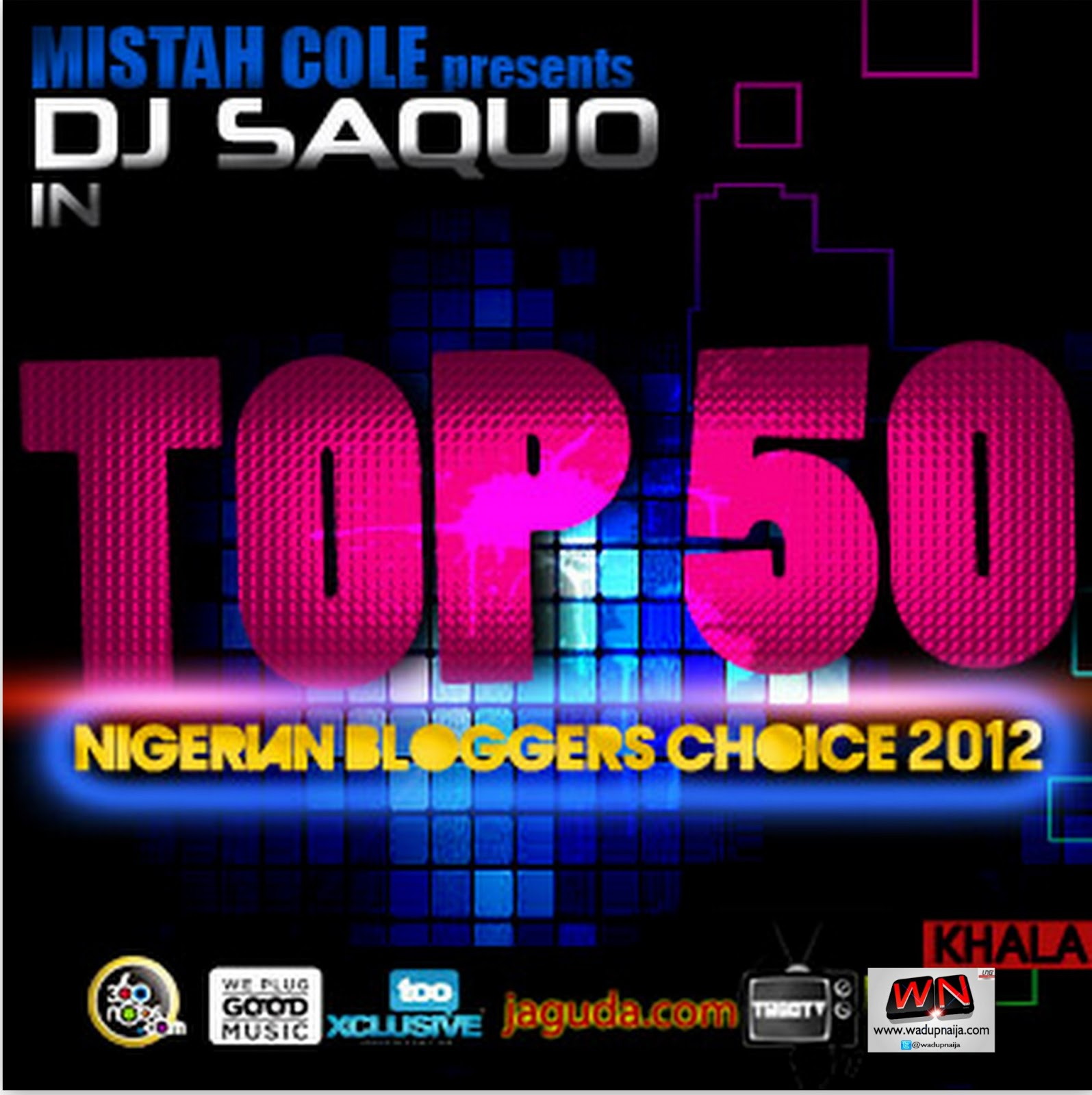 Kilode9ja: [Mixtape]: Top 50 Nigerian Blogger's Choice 2012